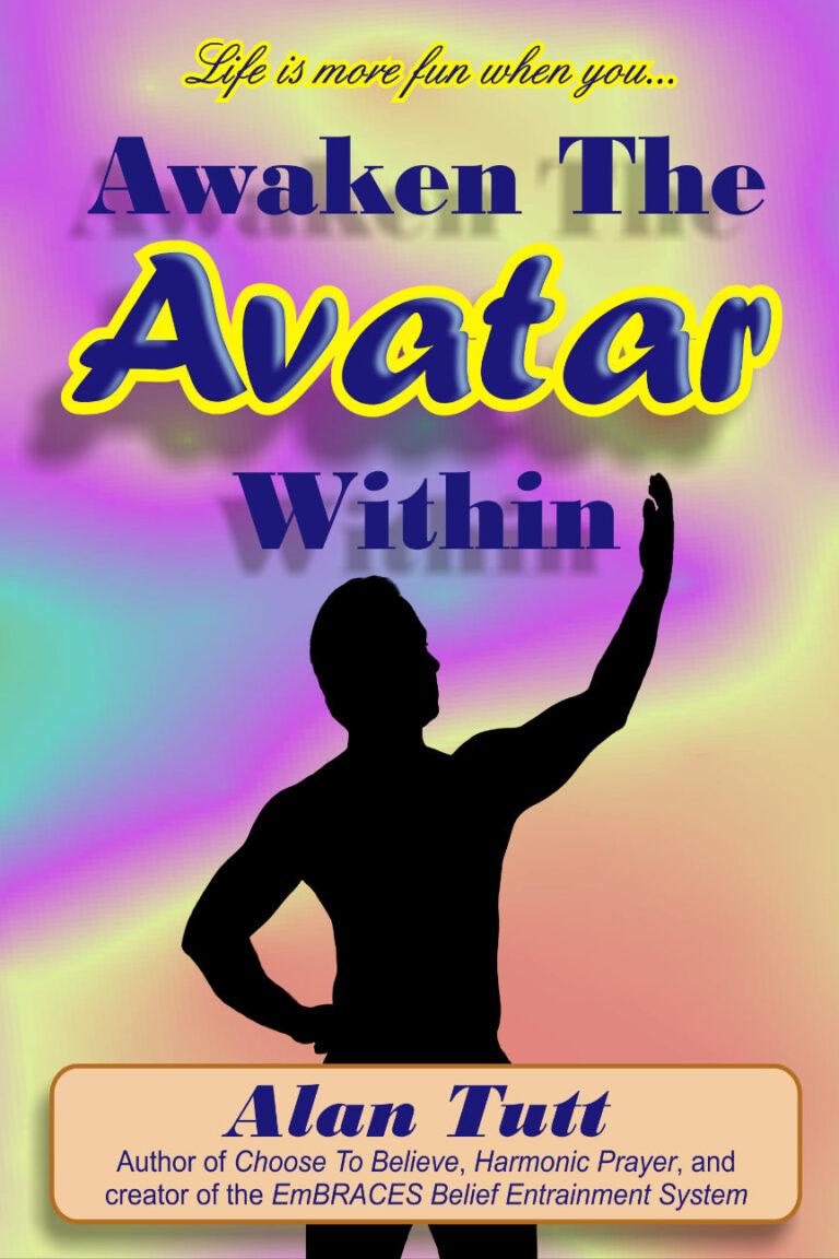 Awaken the Avatar Within